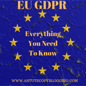 GDPR: Everything You Need To Know About The EU GDPR