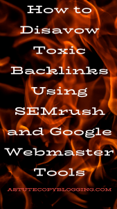 How to Disavow Toxic Backlinks Using SEMrush and Google Webmaster Tools, semrush backlinks tool, semrush, semrush vs ahrefs, ahrefs vs semrush, toxic backlinks, disavow, disavow toxic backlinks