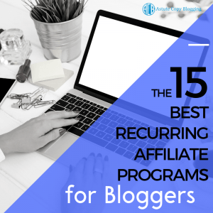 how to earn money through blogging, The best recurring affiliate programs 2019. The top residual income affiliate programs. The best recurring affiliate products. The top lifetime affiliate programs. The best affiliate programs for beginners. The best affiliate programs to make money