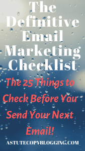 build an email list, Email marketing checklist, Definitive Email Marketing Checklist The 25 Things to Check Before You Send Your Next Email!