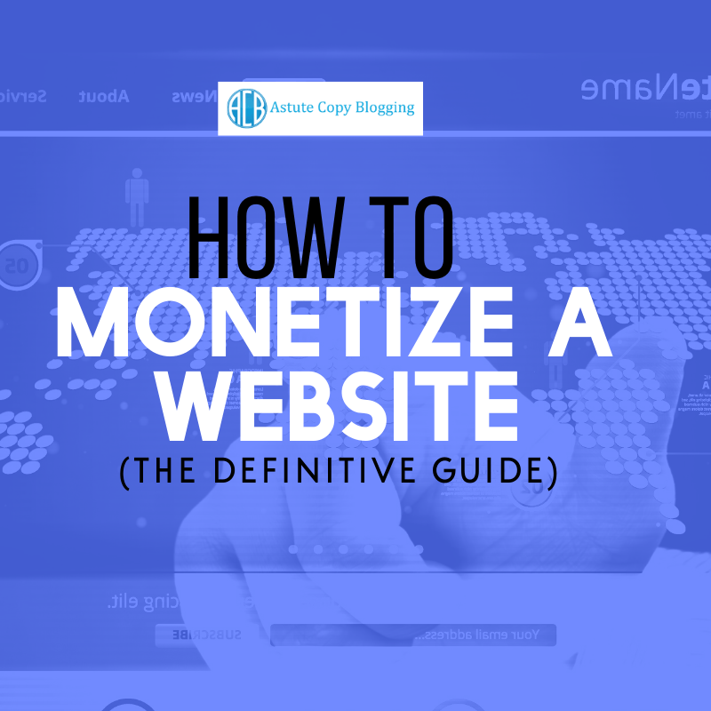 how to monetize a website in 2018; how to monetize a website in 2019