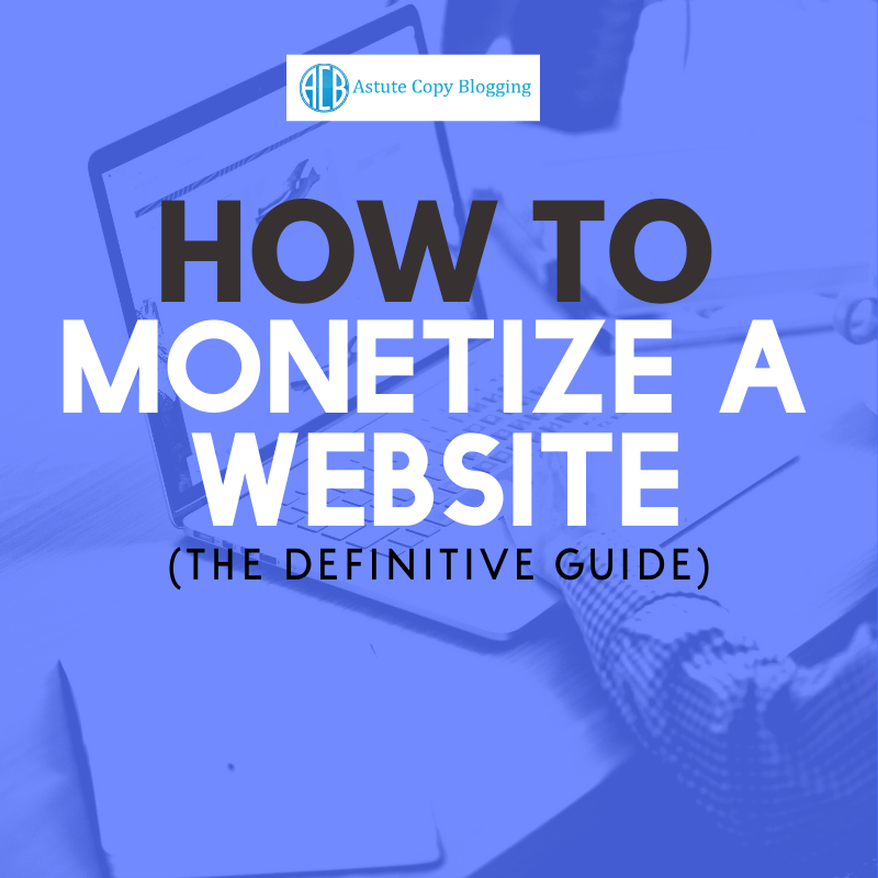 How to monetize a website the definitive guide