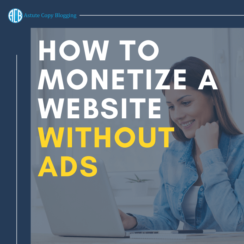 How to monetize a website without adverts