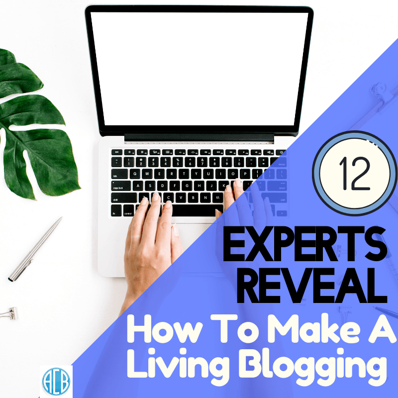 12 entrepreneurs on how they make a living blogging, make a living blogging, top money making blogs, blog niches that make money, can you really make money blogging, high demand blog topics, types of blogs that make money, blogging for a living, best blogging platform to make money, make money wordpress