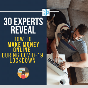 make money blogging, make money online during coronavirus covid-19, COVID-19: Experts Reveal How To Make Money Online During Lockdown, covid-19, lockdown, make money online, make money online during lockdown