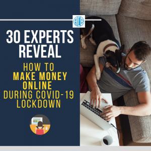 make money blogging, make money online during coronavirus covid-19, COVID-19: Experts Reveal How To Make Money Online During Lockdown, covid-19, lockdown, make money online, make money online during lockdown