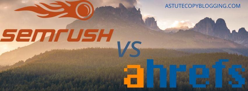 SEMrush Vs Ahrefs, Which SEO Tool is Best