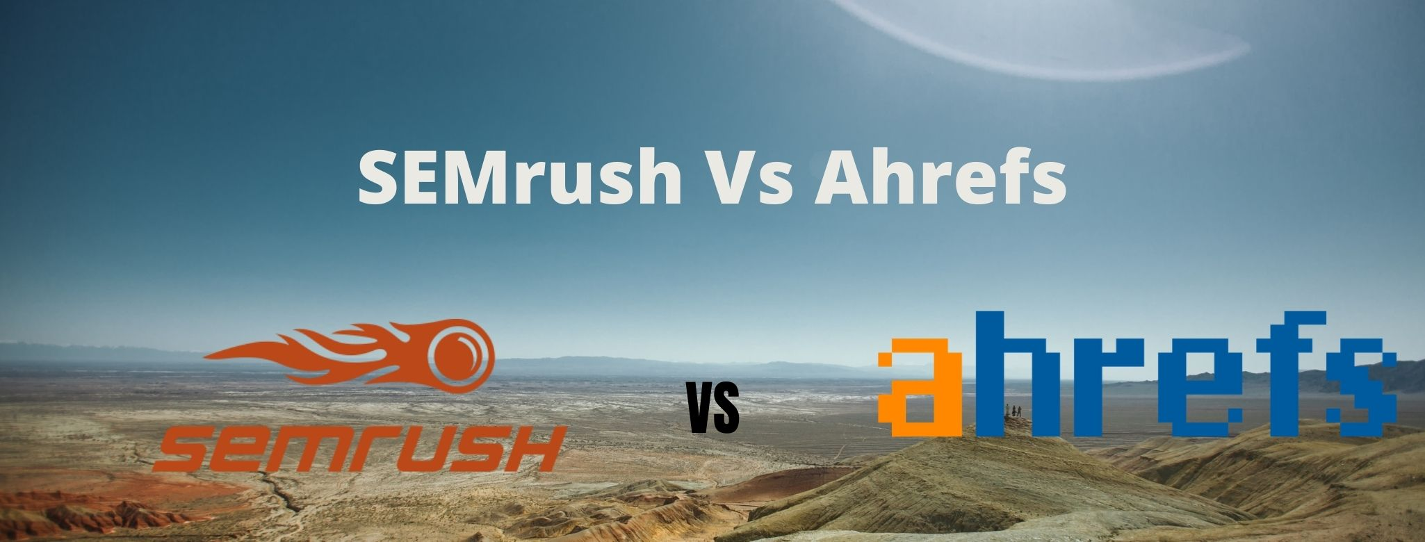 The-USEMrush-vs-Ahrefs-and-ahrefs-vs-semrush-which-is-the-best-seo-tool