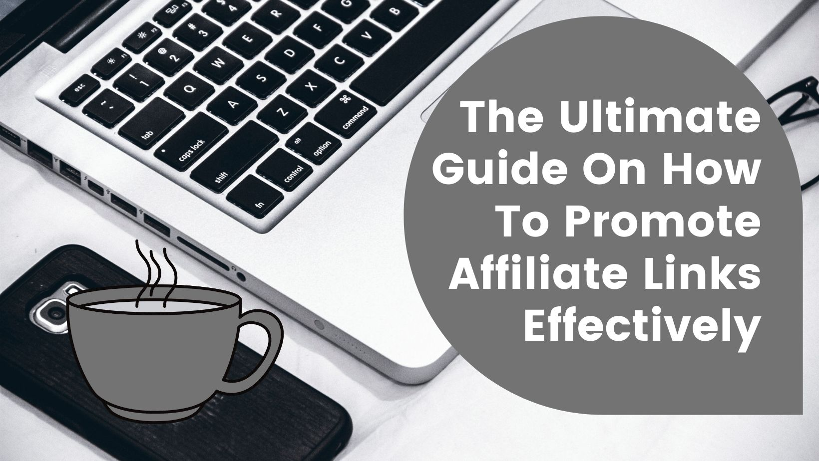 The-Ultimate-Guide-on-How-to-Promote-Affiliate-Links-Effectively