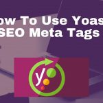 How-to-use-yoast-SEO-meta-tags